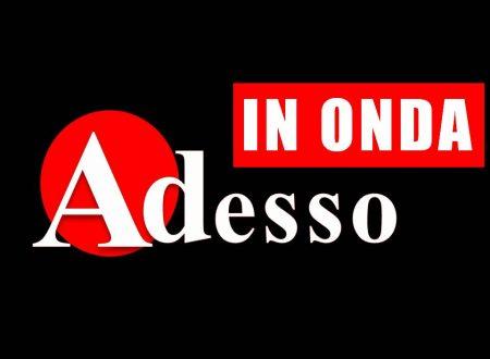 ADESSO IN ONDA